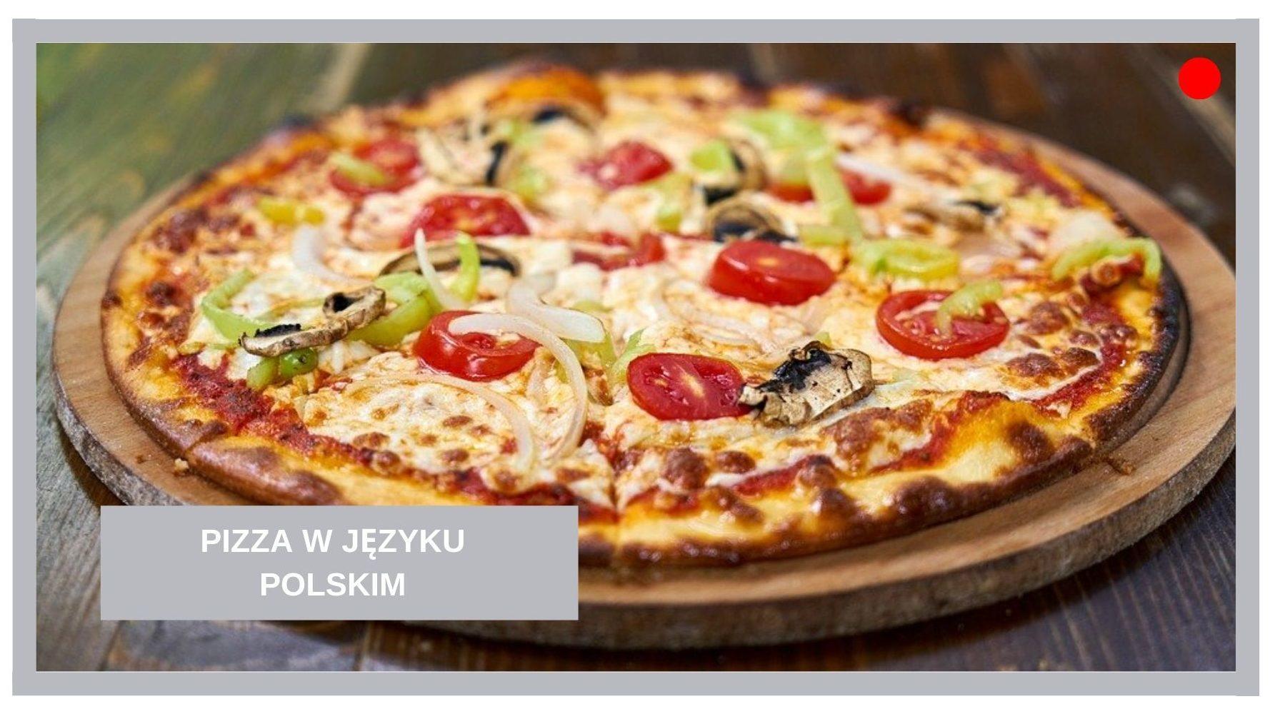 Blog Agnieszka Jasińska - Pizza w języku polskim