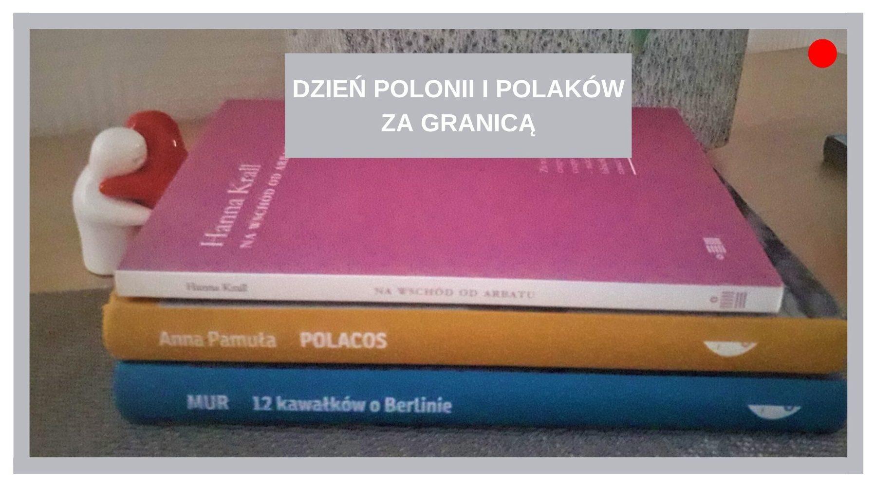 Blog Agnieszka Jasińska - Dzień Polaków i Polonii za Granicą