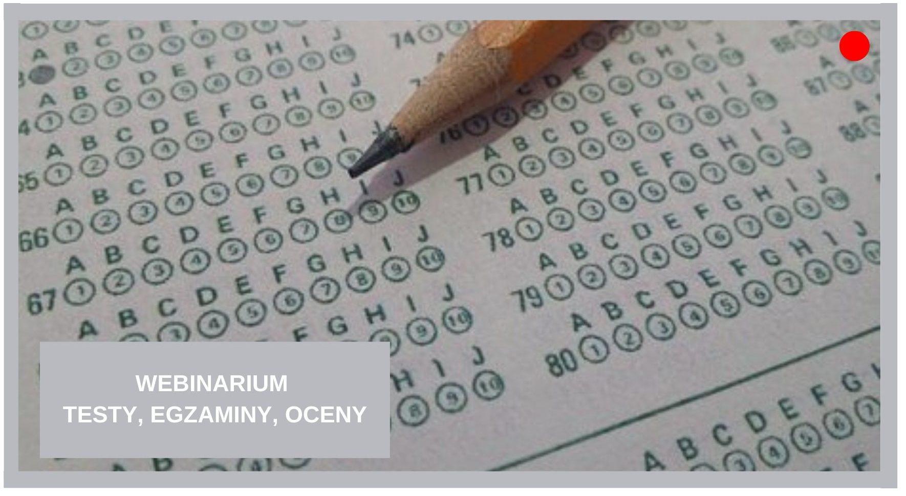 Blog Agnieszka Jasińska - Webinarium testy, egzaminy, oceny