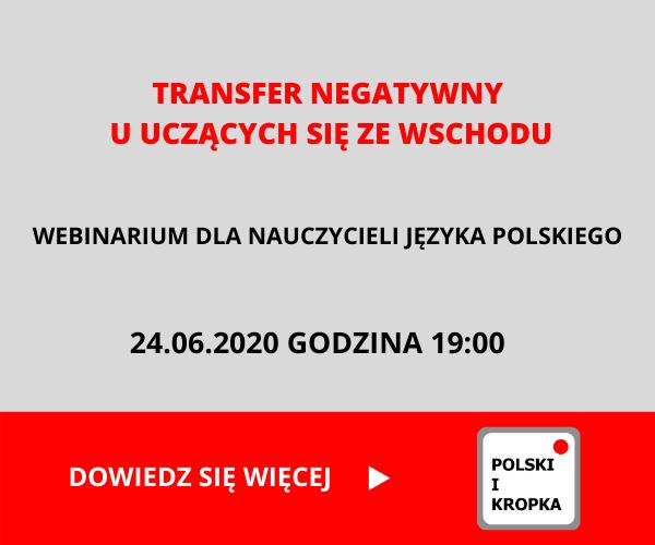 TRANSFER NEGATYWNY U UCZĄCYCH SIĘ ZE WSCHODU- Dominika Izdebska-Długosz
