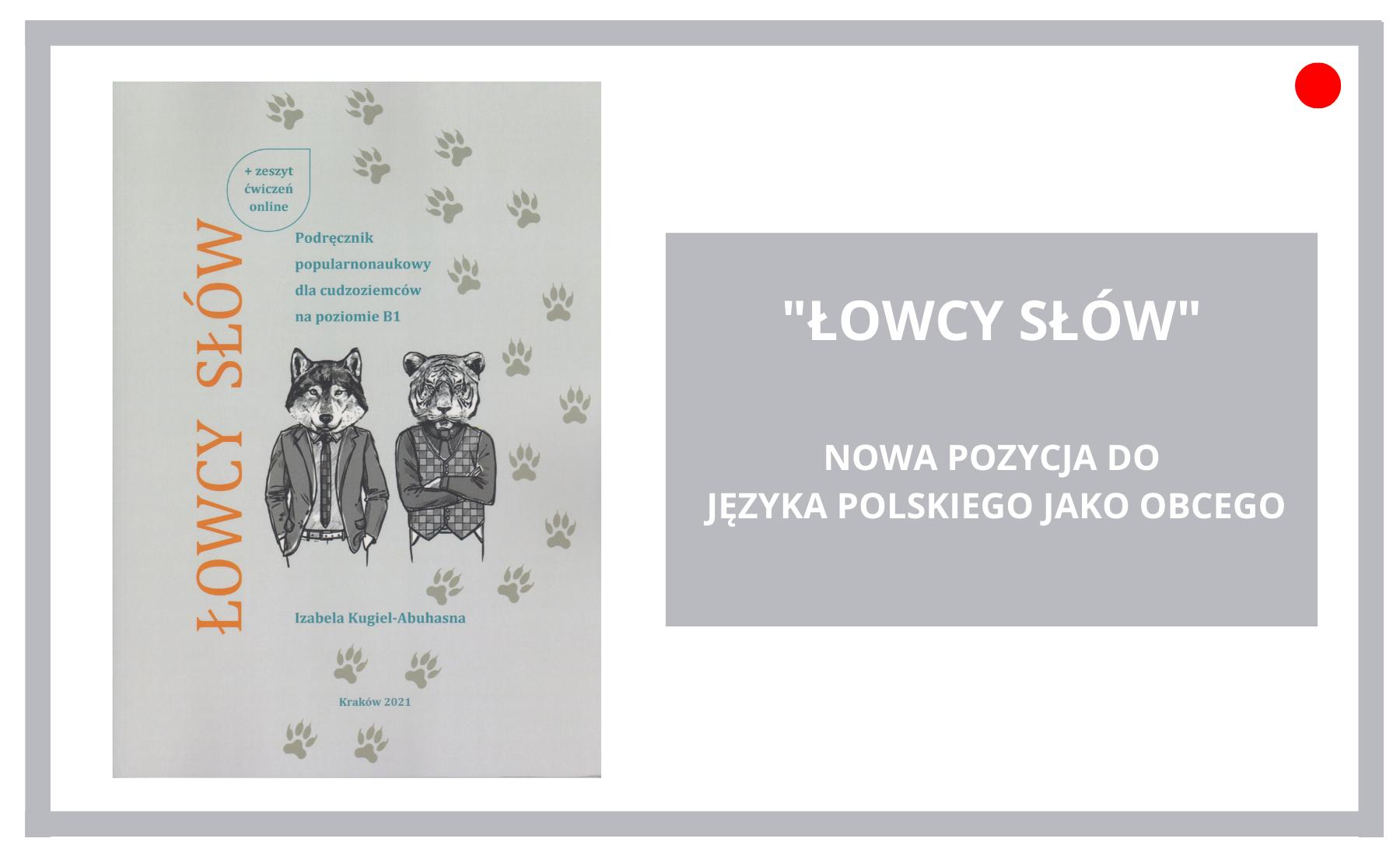 """""""Łowcy słów"""" – nowa pozycja do języka polskiego jako obcego"""